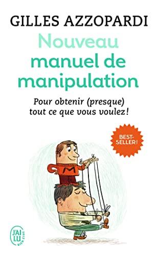 9782290112595: Nouveau manuel de manipulation : Pour tout obtenir (ou presque) !