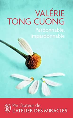 Pardonnable, impardonnable: Valérie Tong Cuong