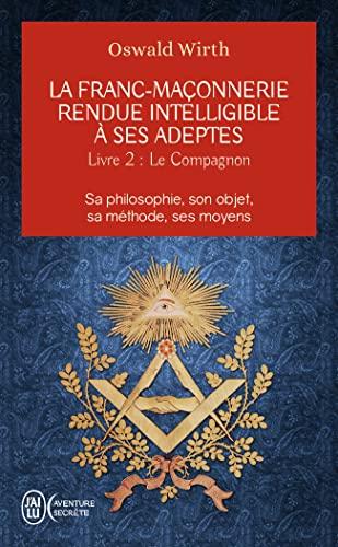 9782290114186: La franc-maçonnerie rendue intelligible à ses adeptes / Le compagnon / Aventure secrète