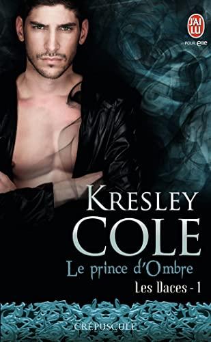 Les Daces, Tome 1 : Le prince: Kresley Cole