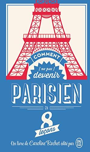 9782290116968: Comment (ne pas) devenir Parisien en 8 le�ons