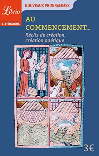 9782290120781: Au commencement : Récits de création et création poétique (Librio littérature)