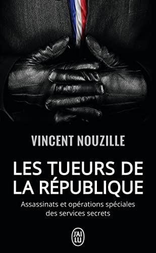 9782290122129: Les tueurs de la République : Assassinats et opérations spéciales des services secrets