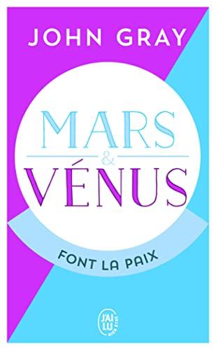 9782290123010: Mars et Vénus font la paix : Savoir résoudre les conflits pour une vie de couple harmonieuse