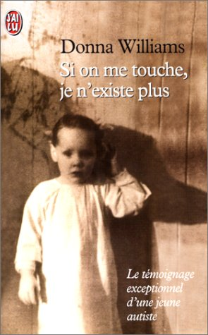Si on me touche je n'existe plus (9782290134450) by Donna Williams