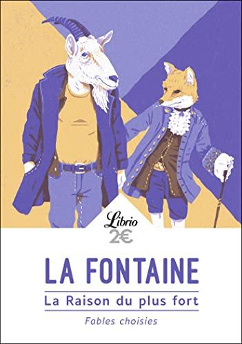 La Raison du plus fort: Fables choisies: La Fontaine, Jean