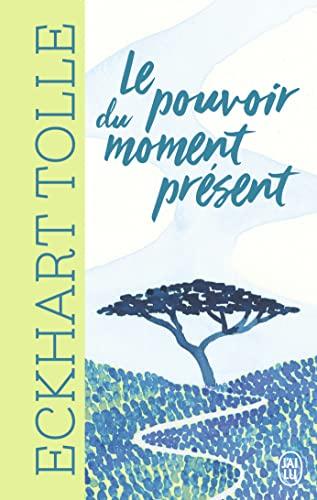 9782290151143: Le pouvoir du moment présent : Guide d'éveil spirituel