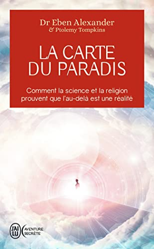 9782290160930: La carte du Paradis: Comment la science et la religion prouvent que l'au-delà est une réalité