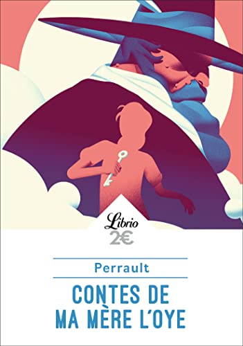 Contes de ma mère l'Oye: Histoires ou: Perrault, Charles