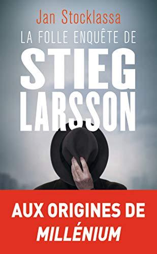 9782290208892: La folle enquête de Stieg Larsson : Sur la trace des assassins d'Olof Palme