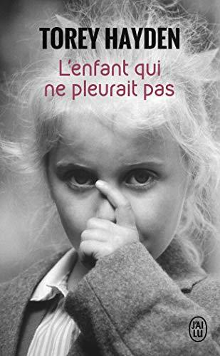 L'Enfant Qui Ne Pleurait Pas (Documents) (French Edition) (2290216062) by Hayden, Torey L.