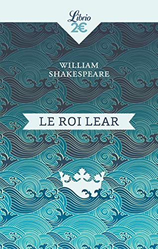 Le roi Lear (Théâtre) (French Edition): Shakespeare, William