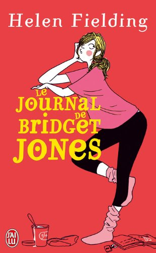 Le Journal De Bridget Jones/ Bridget Jones's Diary (French Edition) (229030039X) by Helen Fielding
