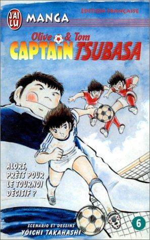 9782290300534: Captain Tsubasa, tome 6 : Alors, prêts pour le tournoi décisif ?