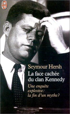 9782290301029: La Face cachée du clan Kennedy. Une enquête explosive : la fin d'un mythe ?