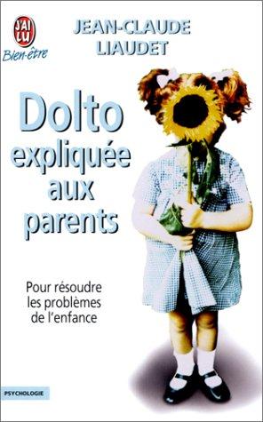 9782290303504: Dolto expliqu�e aux parents. Pour r�soudre les probl�mes de l'enfance