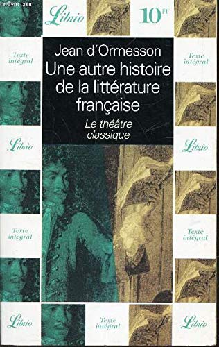 9782290306932: Une autre histoire de la littérature française : Le Théâtre classique