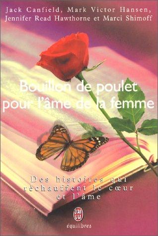 Bouillon de poulet pour l'âme de la femme (2290307971) by Canfield, Jack; Hansen; Victor Hansen, Mark; Read Hawthorne, Jennifer; Shimoff, Marci