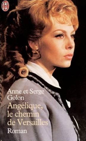 Angélique, le chemin de Versailles (2290308129) by Golon, Anne; Golon, Serge