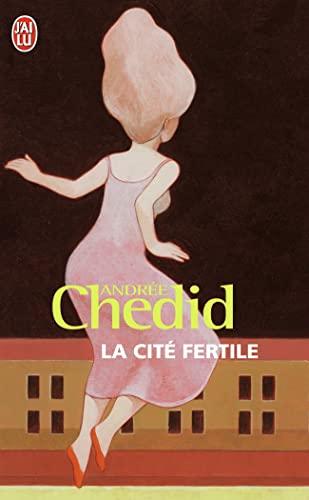 La cite fertile: Chedid, Andrée