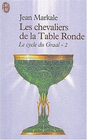 Le cycle du graal de markale abebooks - Les chevaliers de la table ronde chanson ...