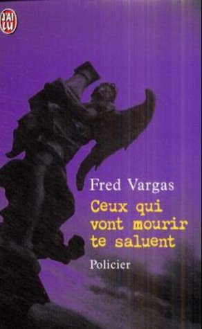 9782290309926: Ceux Qui Vont Mourir TE Saluent (French Edition)