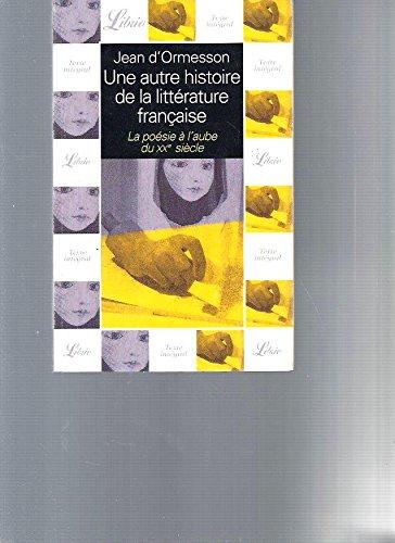 9782290310953: Une autre histoire de la littérature française, tome 8 : La poésie à l'aube du XXe siècle