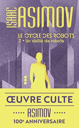 Le cycle des robots t2 un defile: Isaac Asimov
