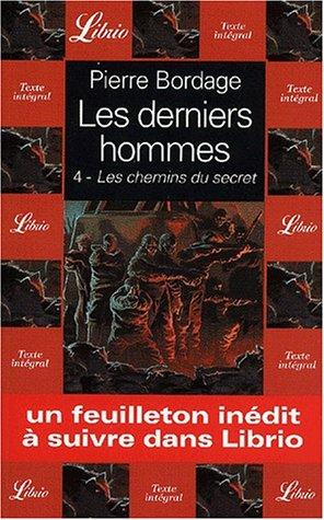 9782290313855: Les derniers hommes, Tome 4 : Les chemins du secret (Librio)