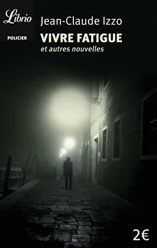Vivre fatigue - nouvelles: Jean-Claude Izzo