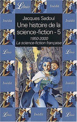 9782290314456: Une histoire de la science-fiction Tome 5 : 1950-2000, La science-fiction française