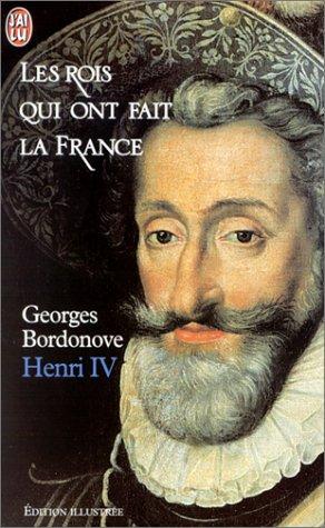 9782290316283: Les rois qui ont fait la France : Henri IV