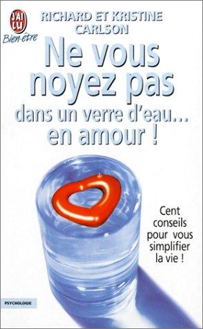 9782290316320: Ne vous noyez pas dans un verre d'eau... en amour ! (BIEN-ÊTRE)