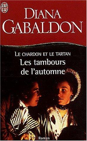 LE CHARDON ET LE TARTAN T.6 ; LES TAMBOURS DE L'AUTOMNE: GABALDON, DIANA