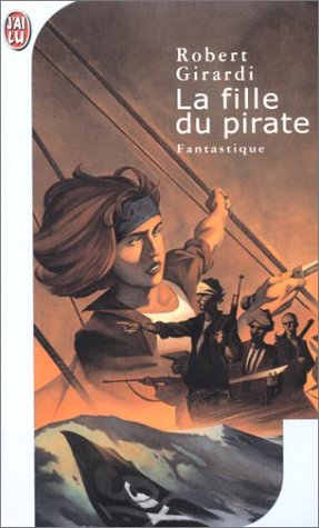 La Fille du pirate (2290317446) by Robert Girardi; Jean-Charles Provost