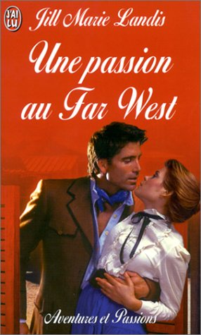 Une passion au Far West (2290317535) by Landis, Jill Marie; Luc, Elisabeth