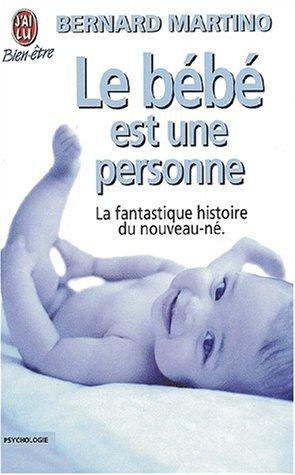 Le bebe est une personne: Martino, Bernard