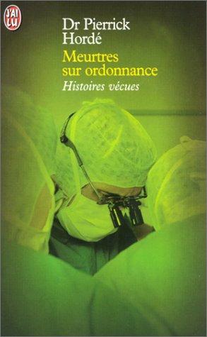 Meurtres sur ordonnance: Docteur Pierrick Hordé