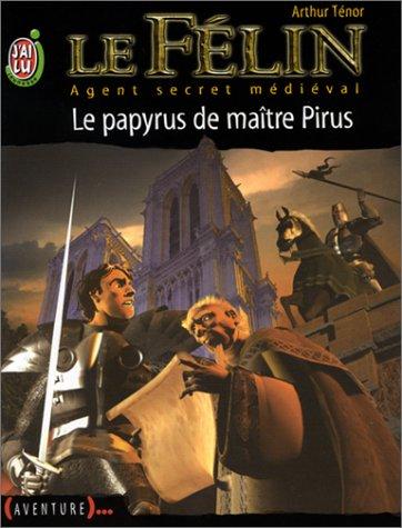 9782290317976: Le Félin, Agent secret médiéval, tome 7 : Le Papyrus de maître Pirus