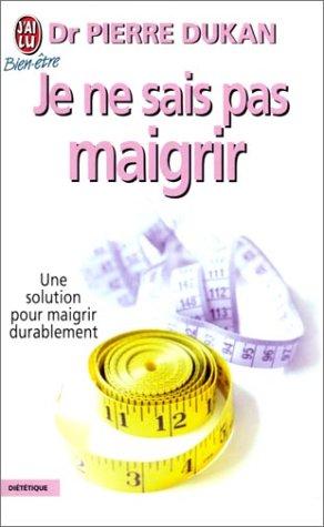 9782290318027: Je ne sais pas maigrir : Une solution pour maigrir durablement