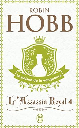 9782290318454: L'Assassin royal, tome 4 : Le Poison de la vengeance