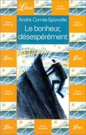 Le Bonheur, désespérément (2290318558) by André Comte-Sponville