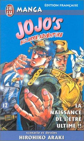 Jojo's bizarre adventure, tome 12: La Naissance de l'être ultime !! (2290319414) by Hirohiko Araki