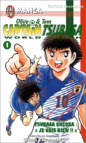 "9782290319543: Olive & Tom, Captain Tsubasa World Youth, tome 1 : Tsubasa Ohzora, ""je vais bien !!"""