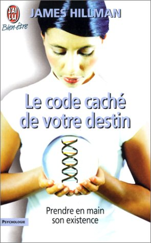 Le Code caché de votre destin: Prendre en main son existence (2290320021) by James Hillman