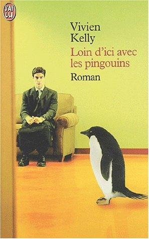 Loin d'ici avec les pingouins (229032017X) by Vivien Kelly