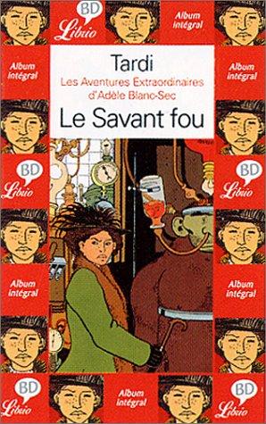 9782290320969: Les Aventures extraordinaires d'Adèle Blanc Sec, tome 3 : Le Savant fou