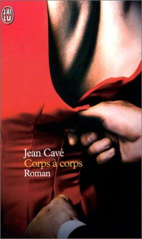 Corps à corps: Jean Cavé