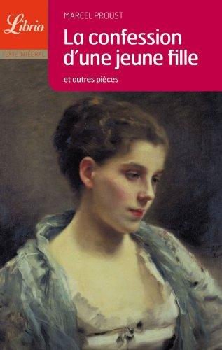 La confession d'une jeune fille (Littérature) (French: Proust, Marcel