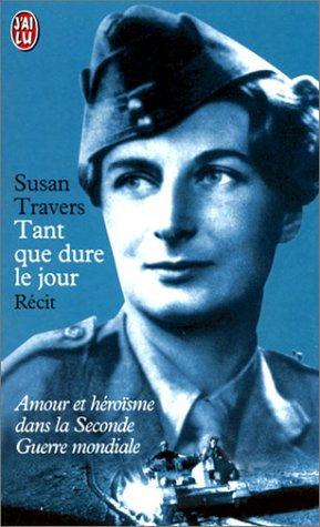 9782290323557: Tant que dure le jour : Amour et héroïsme dans la Seconde Guerre mondiale